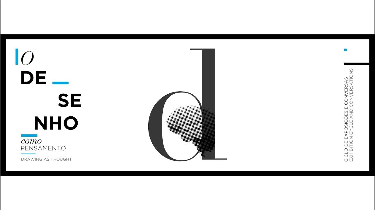 """Conversa do ciclo """"O Desenho como Pensamento"""" – O DESENHO ENQUANTO PRÁTICA, AS NOVAS TECNOLOGIAS E A"""