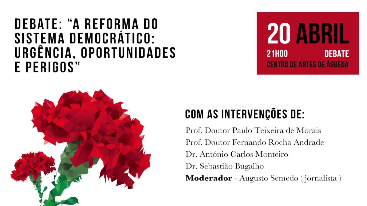 Transmissão – A reforma do sistema democrático: urgência, oportunidades e perigos 20 de abril 2018
